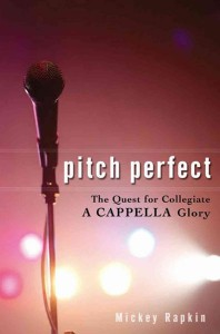 Mickey Rapkin's 2008 book, Pitch Perfect, looks into the competitive world of college a cappella.